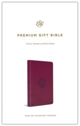 ESV Premium Gift Bible--soft leather-look, raspberry with emblem design