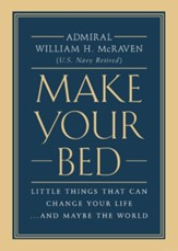Make Your Bed: Little Things That Can Change Your Life. ..and Maybe the World