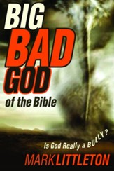 The Big Bad God of the Bible: Is God Really a Bully?