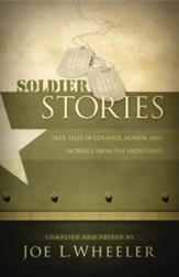 Soldier Stories: True Tales of Courage, Honor, and Sacrifice from the Frontlines - eBook