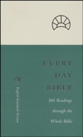 ESV Every Day Bible: 365 Readings through the Whole Bible : 365 Readings through the Whole Bible, softcover