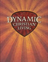 Dynamic Christian Living: Basics of the Christian Life--Student Manual