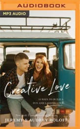 Creative Love: 10 Ways to Build a Fun and Lasting Love - Unabridged Audiobook on MP3-CD