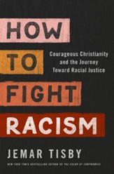 How to Fight Racism: Courageous Christianity and the Journey Toward Racial Justice Unabridged Audiobook on CD