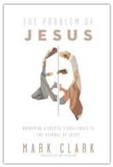 The Problem of Jesus: Answering a Skeptic's Challenges to the Scandal of Jesus Unabridged Audiobook on CD