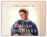 Amish Midwives: Three Stories Unabridged Audiobook on CD