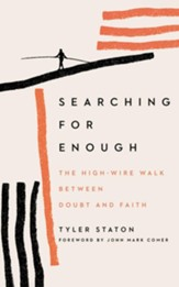 Searching for Enough: The High-Wire Walk Between Doubt and Faith Unabridged Audiobook on CD