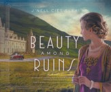 Beauty Among Ruins Unabridged Audiobook on CD