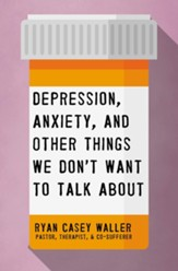 Depression, Anxiety, and Other Things We Don't Want to Talk About Unabridged Audiobook on CD