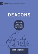 Deacons: How They Serve and Strengthen the Church