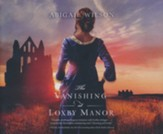 The Vanishing at Loxby Manor Unabridged Audiobook on CD