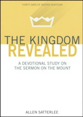 The Kingdom Revealed: A Devotional Study on the Sermon of the Mount