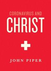 Coronavirus and Christ: What Is God Doing Through the Coronavirus?