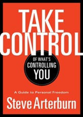 Take Control of What's Controlling You: A Guide to Personal Freedom - eBook