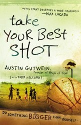 Take Your Best Shot: Do Something Bigger Than Yourself - eBook