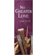 No Greater Love Banner (2' x 6')