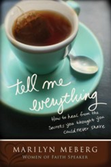 Tell Me Everything: How You Can Heal from the Secrets You Thought You'd Never Share - eBook
