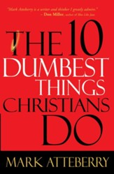 The 10 Dumbest Things Christians Do - eBook