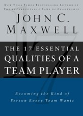 The 17 Essential Qualities of a Team Player: Becoming the Kind of Person Every Team Wants - eBook