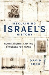 Reclaiming Israel's History: Roots, Rights and the Struggle for Peace