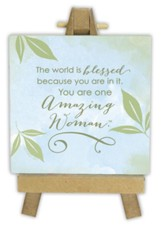 You Are One Amazing Woman Mini Plaque
