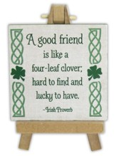 A Good Friend is Like A Four-Leaf Clover Mini Plaque