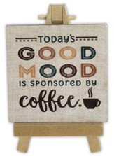 Today's Good Mood is Sponsored By Coffee Mini Plaque