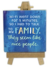 Wi-Fi Went Down For 5 Minutes, So I Had to Talk to My Family Mini Plaque
