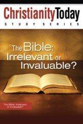 The Bible: Irrelevant or Invaluable? - eBook
