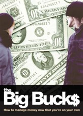 The Big Bucks: How to Manage Money Now That You're On Your Own - eBook