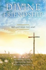 Divine Friendship: Reflections for Lent