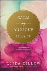 Calm My Anxious Heart: A Woman's Guide to Finding Contentment, Large Print