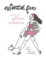 The Essential Five: A Grown-Up Girl's Handbook for Everything - eBook