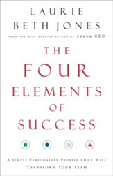 The Four Elements of Success: A Simple Personality Profile that will Transform Your Team - eBook