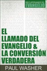 El Llamado del Evangelio & la Conversion Verdadera (The Gospel Call and True Conversion)