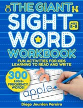 Giant Sight Word Workbook: 300  High-Frequency Words!Fun Activities for Kids Learning to Read and Write (Ages 58)