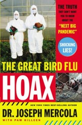 The Great Bird Flu Hoax: The Truth They Don't Want You to Know About the Next Big Pandemic - eBook