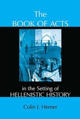The Book of Acts in the Setting  of Hellenistic History  (Hardcover)