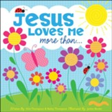 Jesus Loves Me More Than . . .