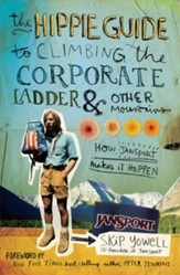 The Hippie Guide to Climbing the Corporate Ladder & Other Mountains: How JanSport Makes It Happen - eBook