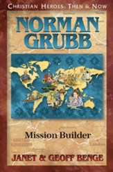Norman Grubb: Mission Builder