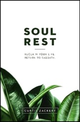 Soul Rest: Reclaim Your Life, Return to Sabbath