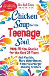 Chicken Soup for the Teenage Soul 25th Anniversary Edition: Stories of Life, Love and Learning