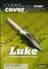 Luke: A Prescription for Living (Cover to Cover Bible Study Guides)