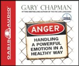 Anger: Handling a Powerful Emotion in a Healthy Way - audiobook on CD