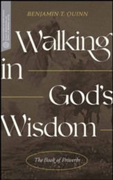 Walking in God's Wisdom: The Book of Proverbs