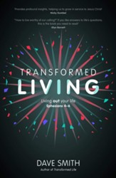 Transformed Living: Discovering our Identity, Belonging and Purpose-Ephesians 1 - 3