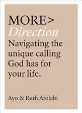 MORE Direction: Navigating the Unique Calling God Has for Your Life