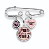 With God All Things Are Possible Brooch Pin