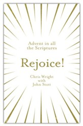 Rejoice!: Advent in All the Scriptures